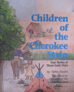 Children of the Cherokee Strip by Tibbie Shades