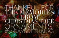 thankful for precious memories spurred through Christmas ornaments