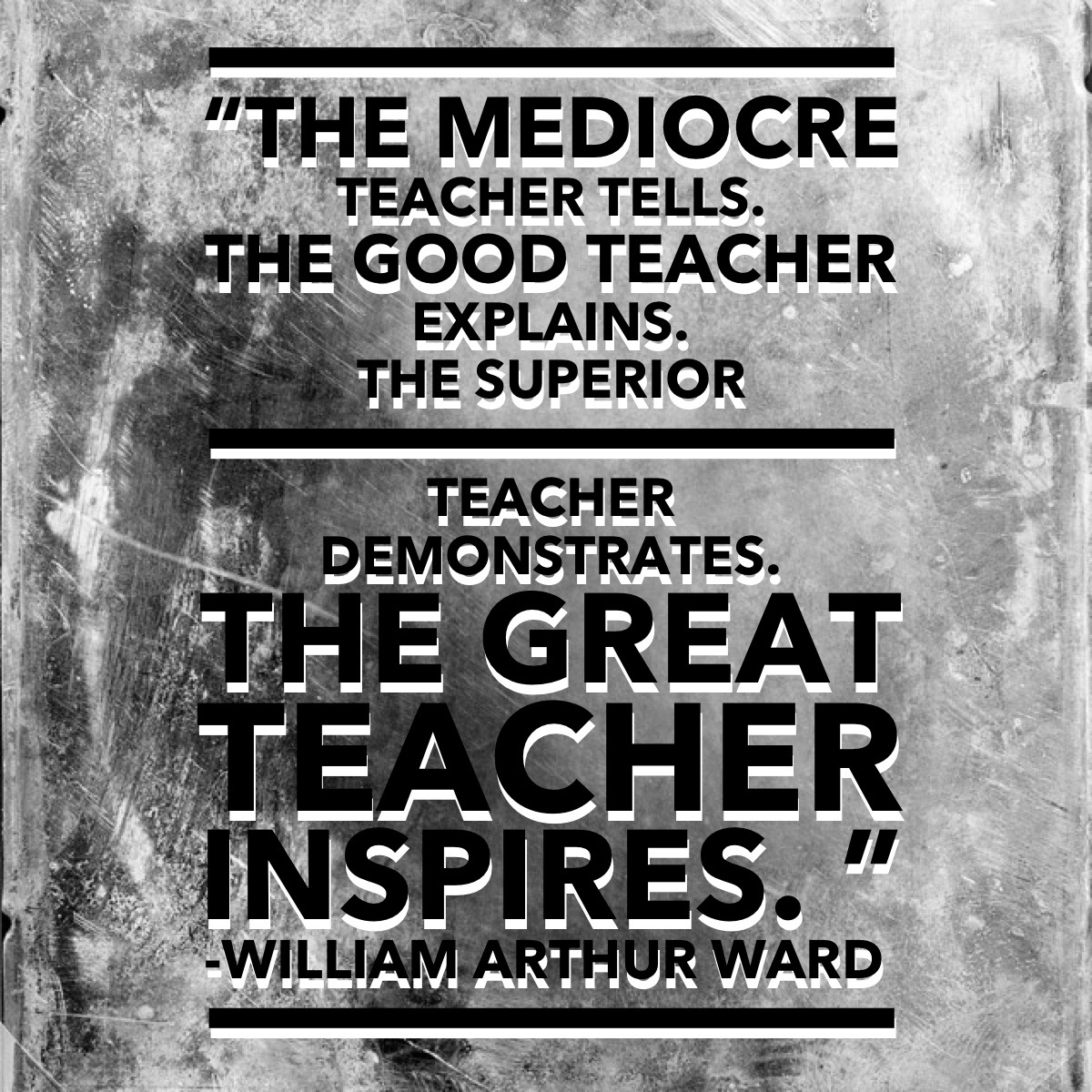30 days of thanks salute to great teachers sharing time expertise the mediocre teacher tells the good teacher explains the superior teacher demonstrates 1betcityfo Choice Image