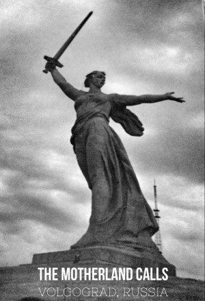 The Motherland Calls in Volgograd
