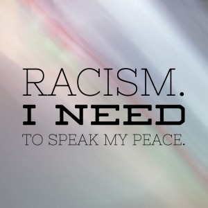 racism I need to speak my peace