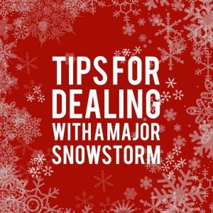 Tips for dealing with a major snowstorm